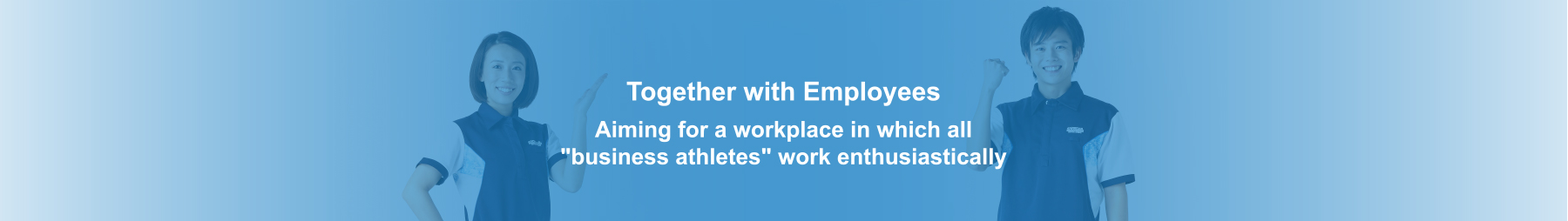 Together with Employees Aiming for a workplace in which all 'business athletes' work enthousiastically