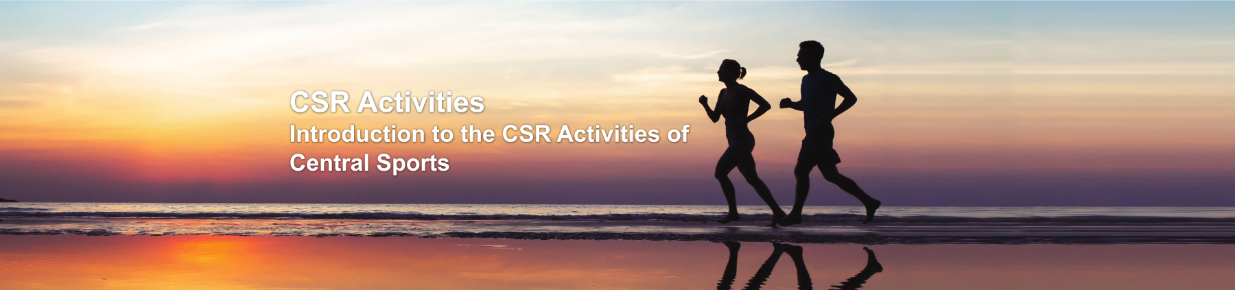 CSR Activities introduction to the CSR Activities of Central Sports